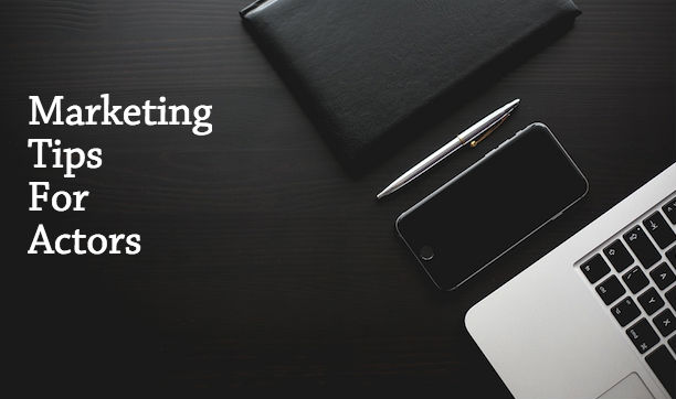 Marketing Tips For Actors