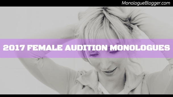 2017 Female Audition Monologues