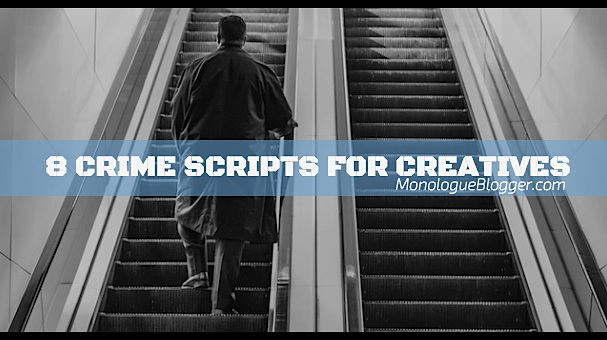 8 Crime Scripts for Creatives