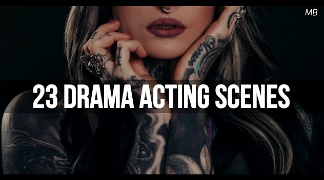 23 Drama Acting Scenes