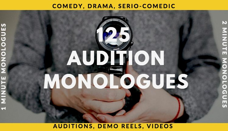 125 Original Audition Monologues
