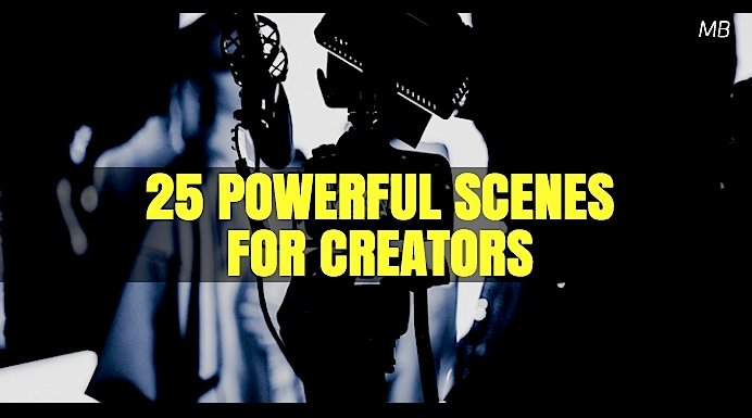 25 Powerful Scenes for Creators
